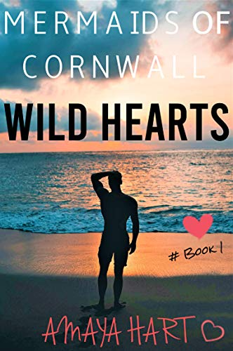 Wild Hearts (Mermaids of Cornwall Book 1)